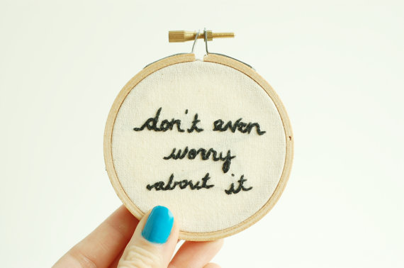 dont even worry-madebyhoopla