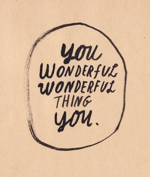 youwonderfulthingyou