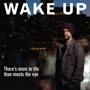 "Amazing documentary movie ""Wake Up"""